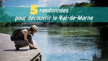 5 randonnées pour découvrir le Val-de-Marne