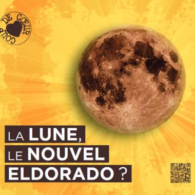La Lune, le Nouvel Eldorado ?