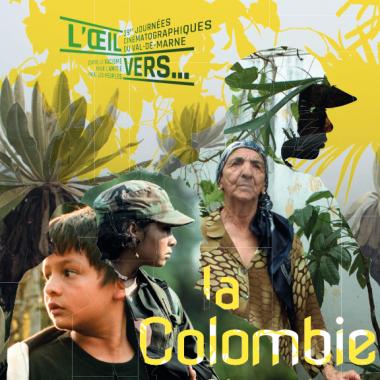 L'oeil Vers…la Colombie – Les Journées Cinématographiques du Val-de-Marne